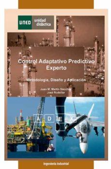 Descargar CONTROL ADAPTATIVO PREDICTIVO EXPERTO: METODOLOGIA, DISEÑO Y APLI CACION gratis pdf - leer online