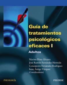 guia de tratamientos psicologicos eficaces (t. i): adultos-9788436818147