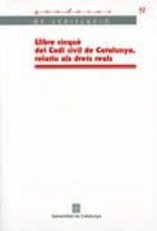 Milanostoriadiunarinascita.it Llibre Cinque Del Codi Civil De Catalunya Relatiu Als Drets Reals Image