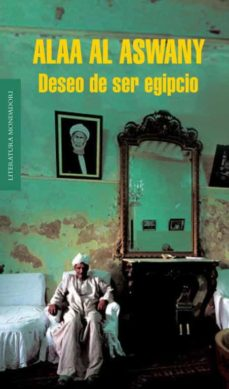 Descarga gratuita de libros italianos DESEO DE SER EGIPCIO de ALA AL ASWANI (Spanish Edition) iBook PDB 9788439722847