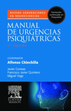 Descarga gratuita de libros electrónicos en j2me MANUAL DE URGENCIAS PSIQUIATRICAS (2ª ED.) de ALFONSO (COORD.) CHINCHILLA  9788445820247 (Literatura española)