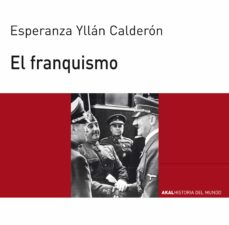 el franquismo-esperanza yllan calderon-9788446008347