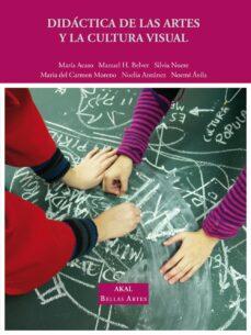 Descargar DIDACTICA DE LAS ARTES Y LA CULTURA VISUAL gratis pdf - leer online