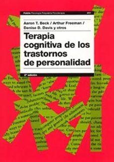 terapia cognitiva de los trastornos de personalidad (2ª ed.)-9788449318047