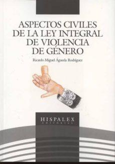 Descargar ASPECTOS CIVILES DE LA LEY INTEGRAL DE VIOLENCIA DE GENERO gratis pdf - leer online