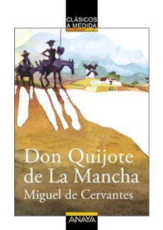 don quijote de la mancha (coleccion clasicos a medida)-miguel de cervantes saavedra-9788466755047