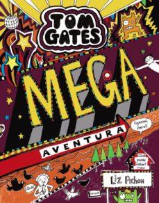 Encuentroelemadrid.es Tom Gates 13 : Mega Aventura (¡Genial, Claro!) Image