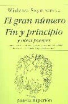 el gran numero; fin y principio y otros poemas (2ª ed.)-wislawa szymborska-9788475176147