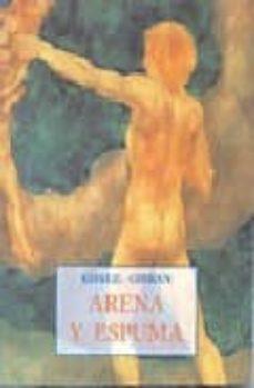 arena y espuma-gibran khalil gibran-9788476518847