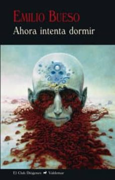 Descargar libros electrónicos en formato de texto AHORA INTENTA DORMIR de EMILIO BUESO (Spanish Edition) 9788477028147 RTF PDF