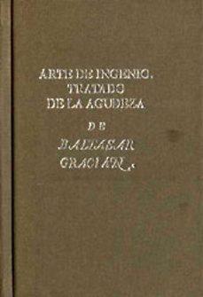 Descargas gratuitas de libros electrónicos sin membresía ARTE DE INGENIO, TRATADO DE LA AGUDEZA (ED. FACSIMIL DE LA ED. DE 1642) 9788478207947 de BALTASAR GRACIAN (Spanish Edition)