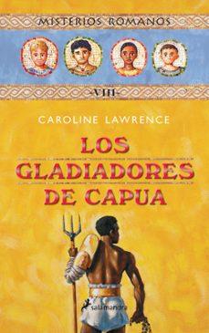 Relaismarechiaro.it Los Gladiadores De Capua (Misterios Romanos; Viii) Image