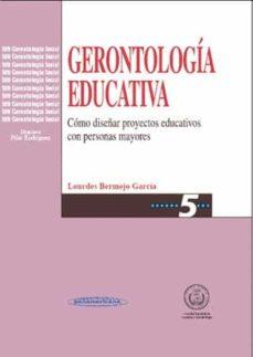 Libros de audio descargables de Amazon GERONTOLOGIA EDUCATIVA: COMO DISEÑAR PROYECTOS EDUCATIVOS CON PER SONAS MAYORES de LOURDES BERMEJO GARCIA 9788479031947 in Spanish