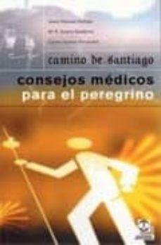 Descarga gratuita de libro en español. CAMINO DE SANTIAGO: CONSEJOS MEDICOS PARA EL PEREGRINO (Literatura española) DJVU PDF FB2 9788480197847 de