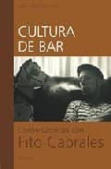 Descargar CULTURA DE BAR: CONVERSACIONES CON FITO CABRALES gratis pdf - leer online