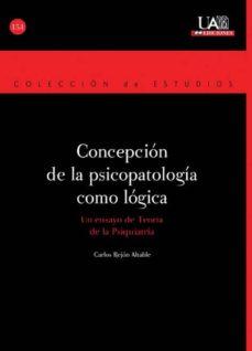 Descargas gratuitas de libros electrónicos y revistas CONCEPCION DE LA PSICOPATOLOGIA COMO LOGICA