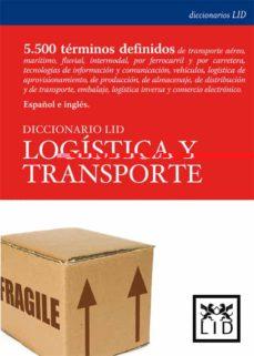 Descargar DICCIONARIO LID LOGISTICA Y TRANSPORTE gratis pdf - leer online