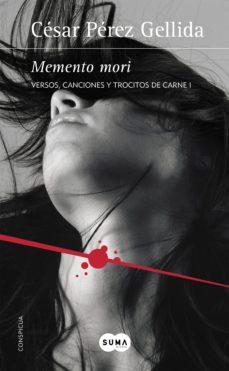 memento mori (versos, canciones y trocitos de carne 1) (ebook)-cesar perez gellida-9788483650547