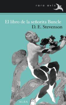 Libera descargas de libros EL LIBRO DE LA SEÑORITA BUNCLE de D.E. STEVENSON RTF FB2 9788484287247