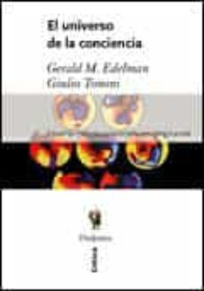el universo de la conciencia-gerald m. edelman-giulio tononi-9788484323747