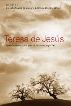 Inmaswan.es Teresa De Jesús. Selección De Escritos Para Un Lector Del Siglo X Xi Image