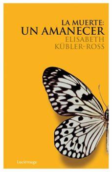 la muerte: un amanecer (incluye cd)-elisabeth kubler-ross-9788489957947