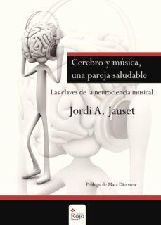 Descargar CEREBRO Y MUSICA, UNA PAREJA SALUDABLE gratis pdf - leer online