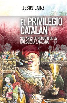 el privilegio catalán (ebook)-jesus lainz-9788490558447