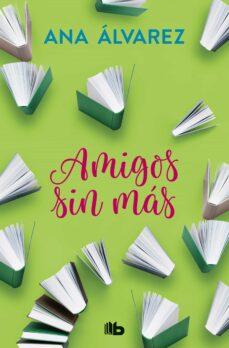 amigos, sin mas (serie amigos 4)-ana alvarez-9788490706947