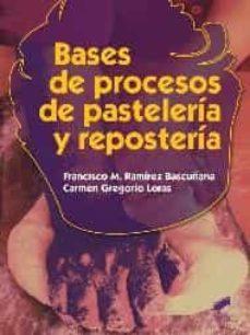 bases de procesos de pasteleria y reposteria-9788490770047