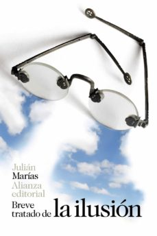 breve tratado de la ilusión-julian marias-9788491811947