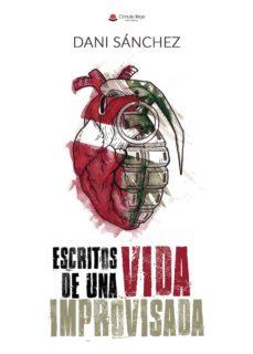 Pdf libros en línea descarga gratuita ESCRITOS DE UNA VIDA IMPROVISADA