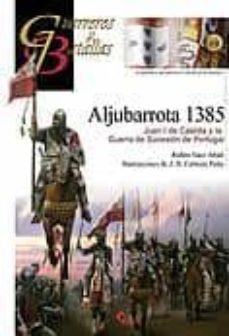 aljubarrota 1385: juan i de castilla y la guerra de sucesion de p ortugal-ruben saez abad-9788492714247