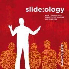 Descargar SLIDE:OLOGY: ARTE Y CIENCIA PARA CREAR PRESENTACIONES CONVINCENTE S gratis pdf - leer online