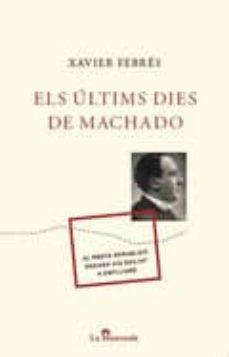 Permacultivo.es Els Ultims Dies De Machado Image