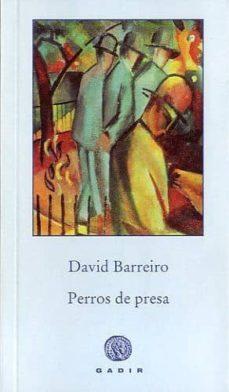 PERROS DE PRESA | DAVID BARREIRO | Comprar libro 9788494016547