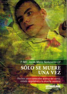Los libros más vendidos: SÓLO SE MUERE UNA VEZ in Spanish de  9788494557347