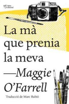 Enlaces de descarga de libros electrónicos en pdf gratis LA MA QUE PRENIA LA MEVA de MAGGIE O FARRELL  9788494782947 en español