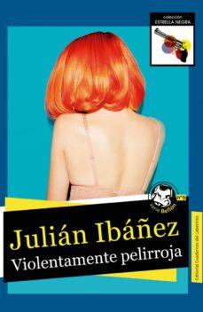 Descarga gratuita de libros completos en pdf. VIOLENTAMENTE PELIRROJA en español