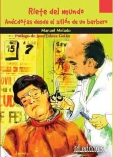 Relaismarechiaro.it Riete Del Mundo: Anecdotas Desde El Sillon De Un Barbero Image