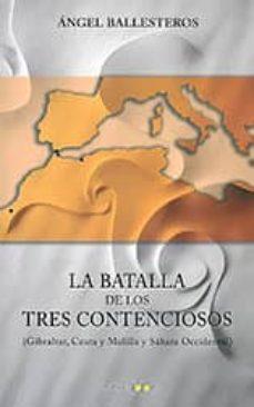 Padella.mx La Batalla De Los Tres Contenciosos: Gibraltar, Ceuta Y Melilla Y Sahara Occidental Image
