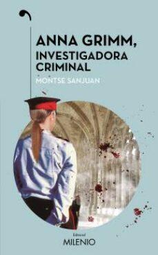 Descargar libro de texto japonés ANNA GRIMM, INVESTIGADORA CRIMINAL in Spanish DJVU FB2 9788497437547 de MONTSE SANJUAN ORIOL