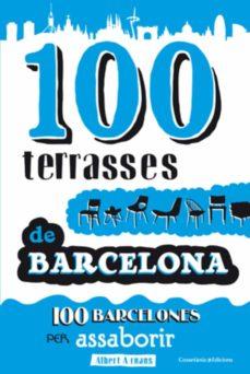 Vinisenzatrucco.it 100 Terrasses De Barcelona.100 Barcelones Per Assaborir Image