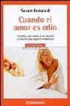 Descargar CUANDO EL AMOR ES ODIO: COMO LIBERARSE DEL MALTRATO PSICOLOGICO gratis pdf - leer online