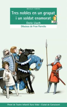Audiolibro gratuito para descargar TRES NOBLES EN UN GRAPAT I UN SOLDAT ENAMORAT (MICALET TEATRE 37) (Spanish Edition) 9788498249347  de ENRIC TLLUCH