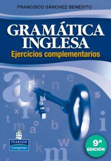 Descargando google books a nook GRAMATICA INGLESA: EJERCICIOS COMPLEMENTARIOS (9ª ED.) 9788498371147 ePub de FRANCISCO SANCHEZ BENEDITO (Spanish Edition)
