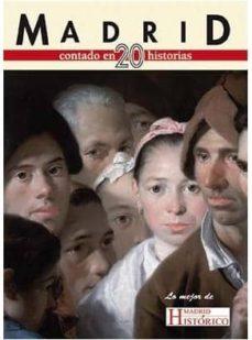 Ebooks scribd descarga gratuita MADRID CONTADO EN 20 HISTORIAS 9788498730647