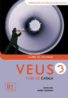 Gratis ebooks descargables en línea VEUS 3 (LLIBRE DE L ALUMNE) (Spanish Edition)  9788498830347