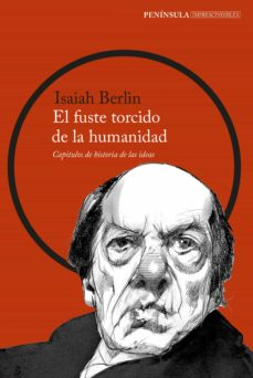 el fuste torcido de la humanidad-isaiah berlin-9788499427447