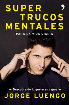 supertrucos  mentales para la vida diaria (ebook)-jorge luengo-9788499986647